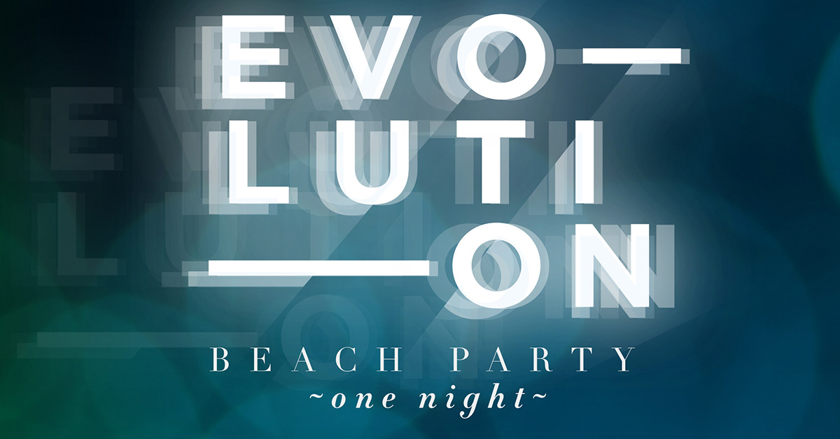 EVOLUTION BEACH PARTY
